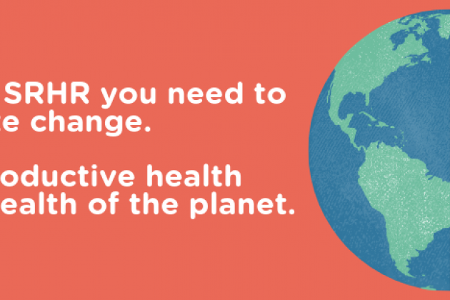 If you care about SRHR, you need to care about climate change.